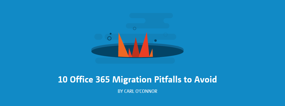 Migrating To Office 365 – Common Pitfalls To Avoid