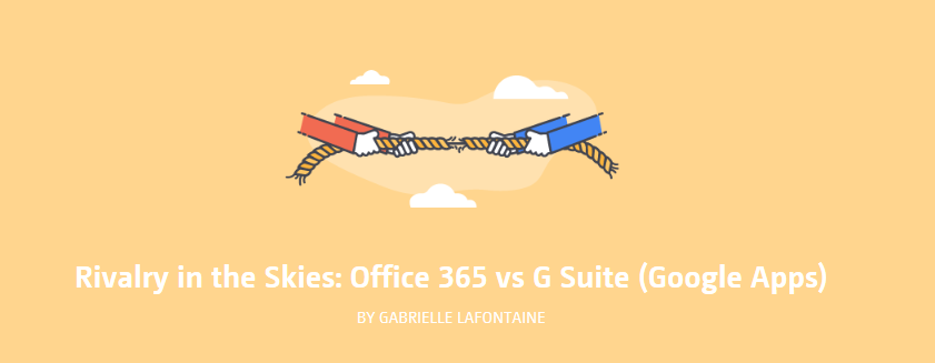 Rivalry in the Skies: Office 365 vs G Suite (Google Apps)