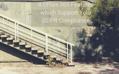 office 365 featurswhich support your GDPR Compliance