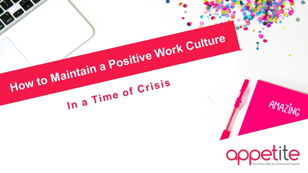 positive work culture in a time of crisis microsoft office 365
